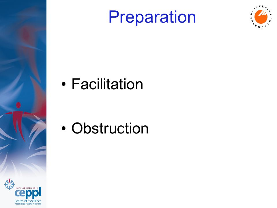 Preparation Facilitation Obstruction