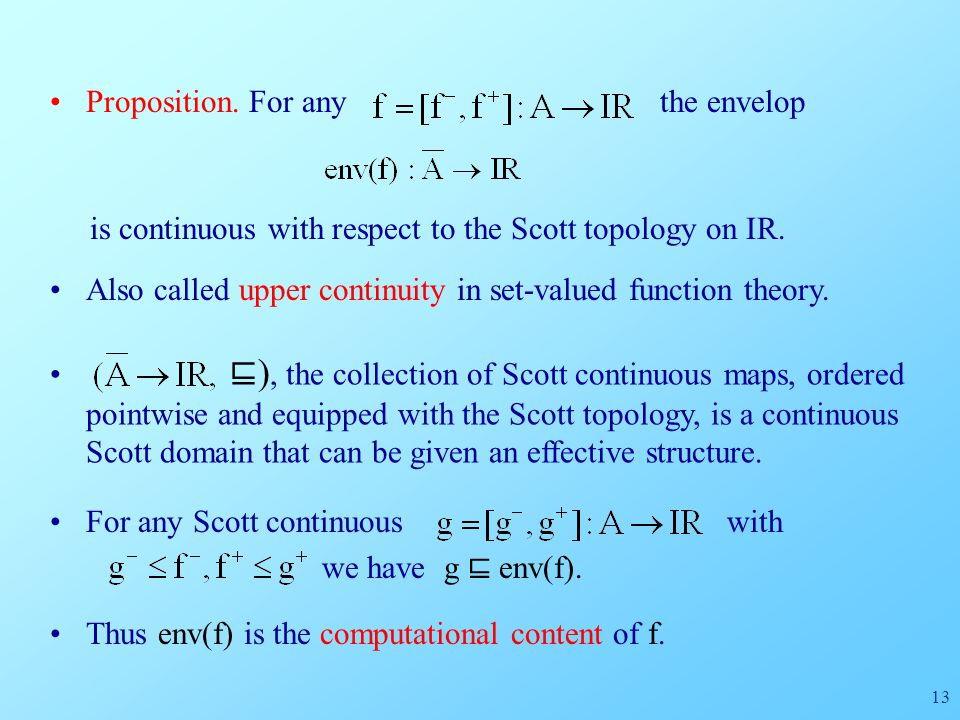 13 Also called upper continuity in set-valued function theory.