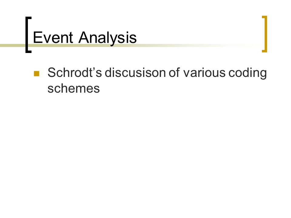 Event Analysis Schrodt's discusison of various coding schemes