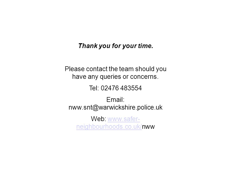 Thank you for your time. Please contact the team should you have any queries or concerns.
