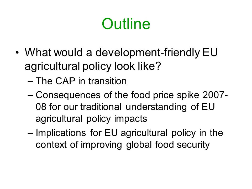 Outline What would a development-friendly EU agricultural policy look like.