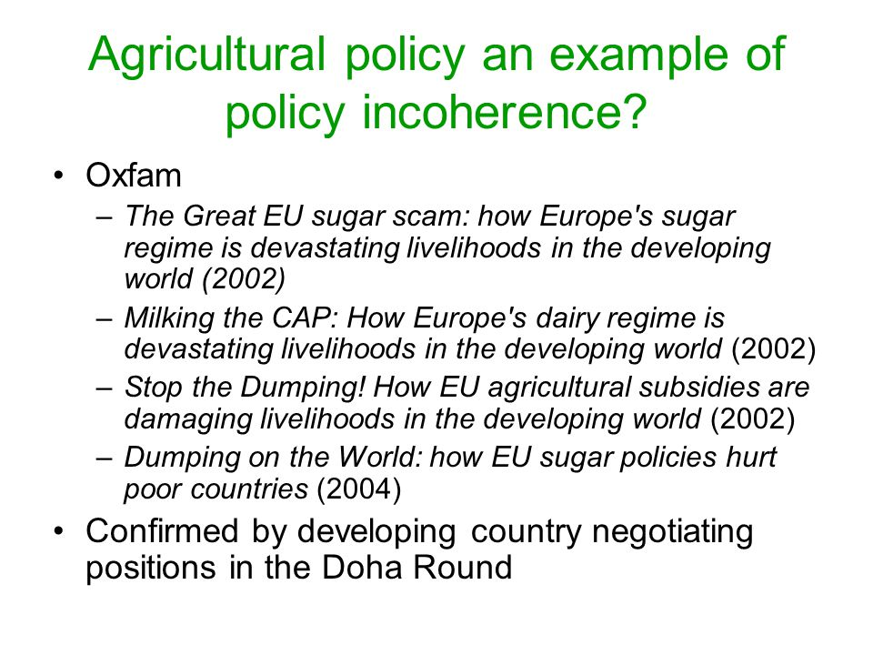 Agricultural policy an example of policy incoherence.