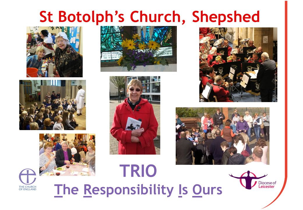 St Botolph's Church, Shepshed TRIO The Responsibility Is Ours