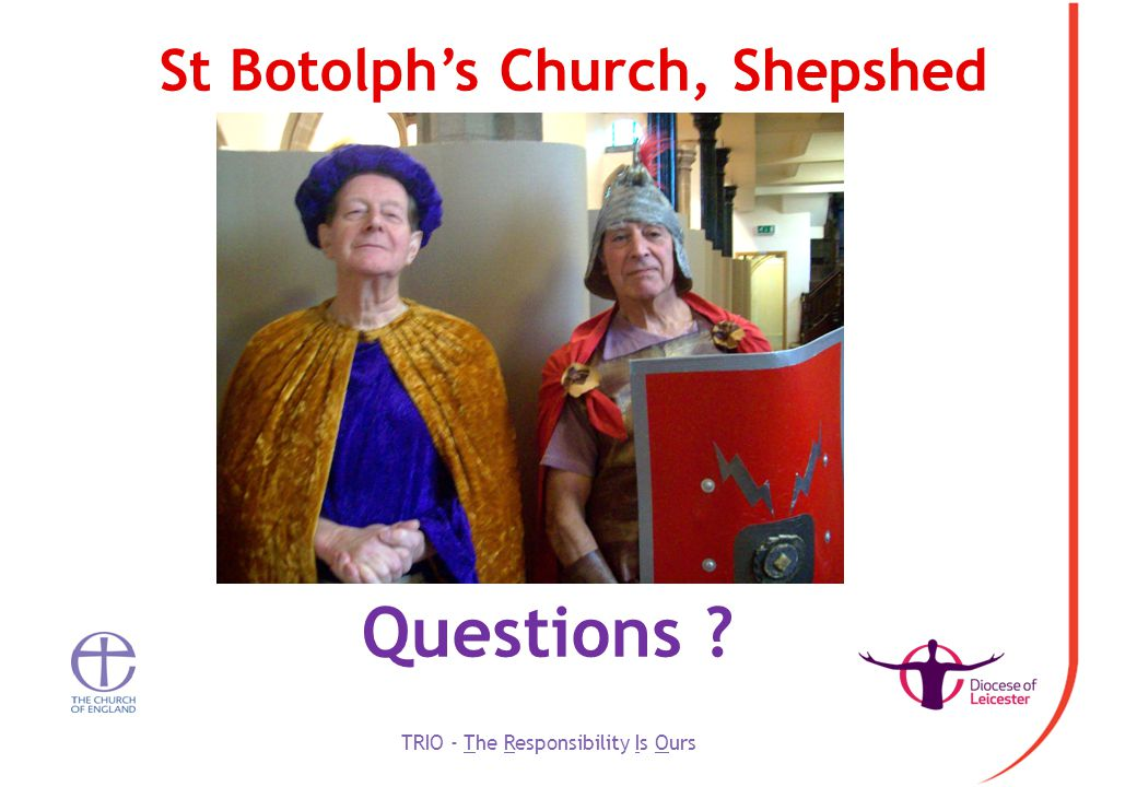 St Botolph's Church, Shepshed Questions TRIO - The Responsibility Is Ours