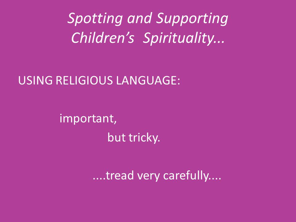 Spotting and Supporting Children's Spirituality...