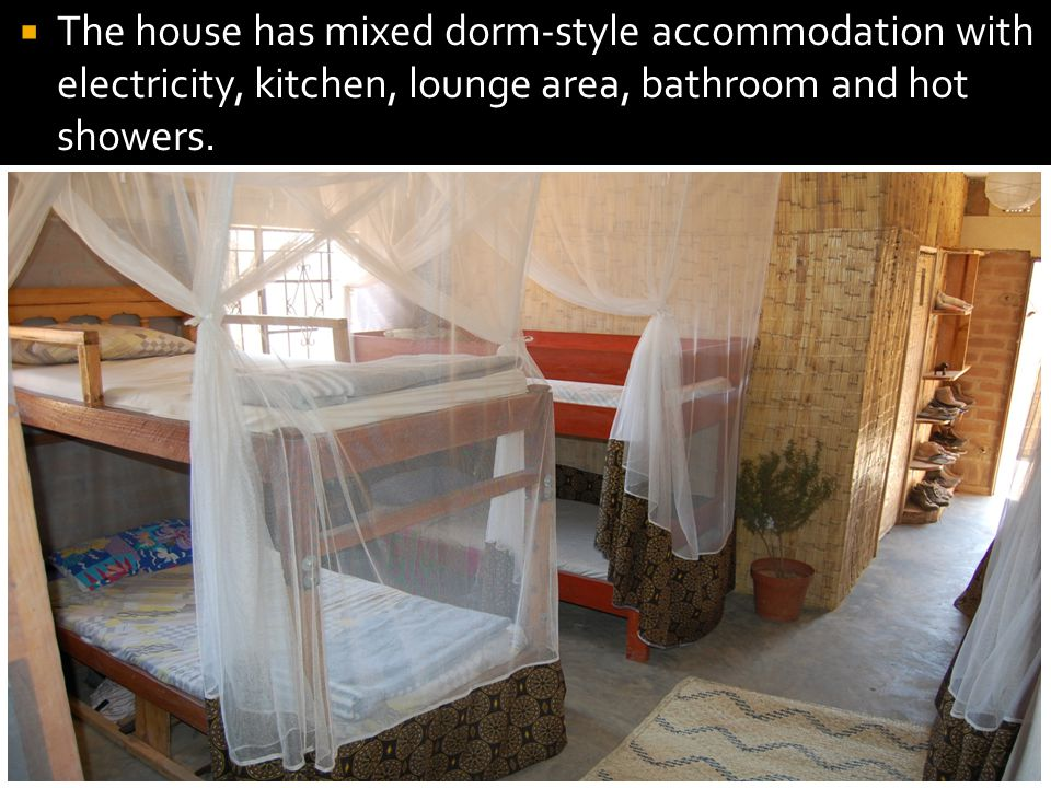  The house has mixed dorm-style accommodation with electricity, kitchen, lounge area, bathroom and hot showers.