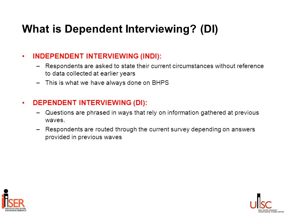 What is Dependent Interviewing.
