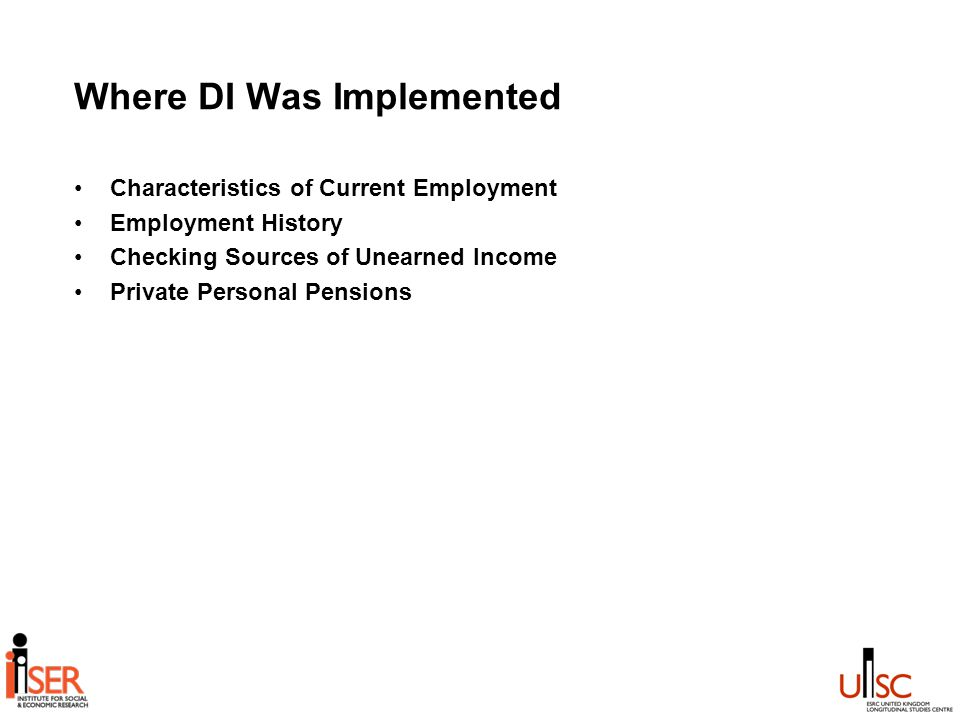 Where DI Was Implemented Characteristics of Current Employment Employment History Checking Sources of Unearned Income Private Personal Pensions