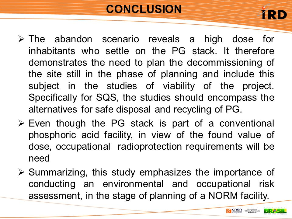 CONCLUSION  The abandon scenario reveals a high dose for inhabitants who settle on the PG stack.