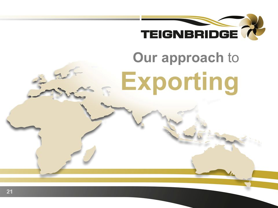 21 Our approach to Exporting