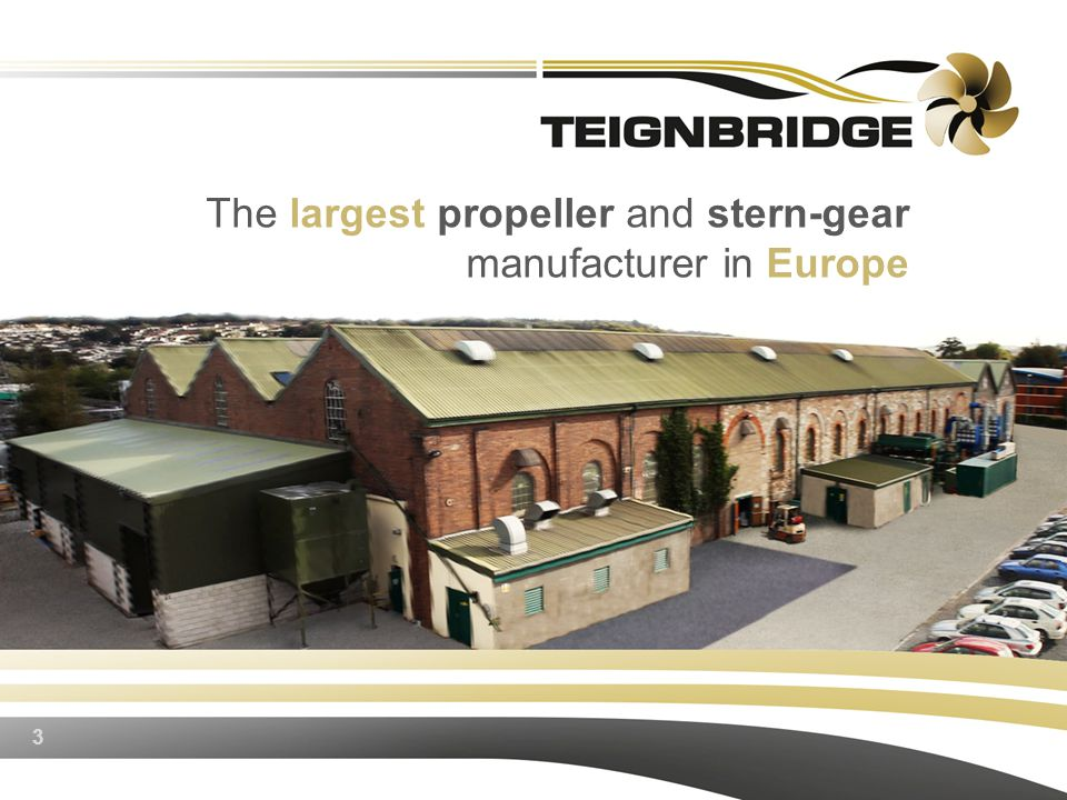 The largest propeller and stern-gear manufacturer in Europe 3