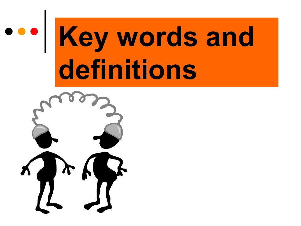 Key words and definitions