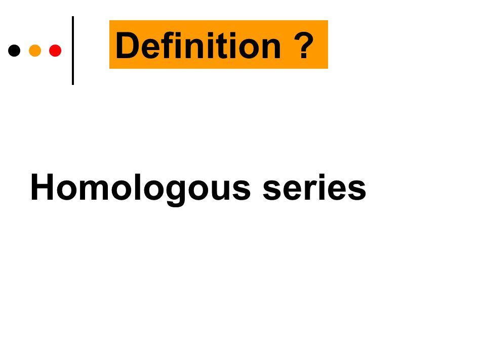 Definition Homologous series