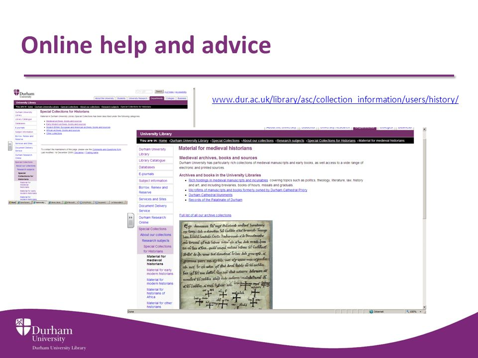 Online help and advice www.dur.ac.uk/library/asc/collection_information/users/history/