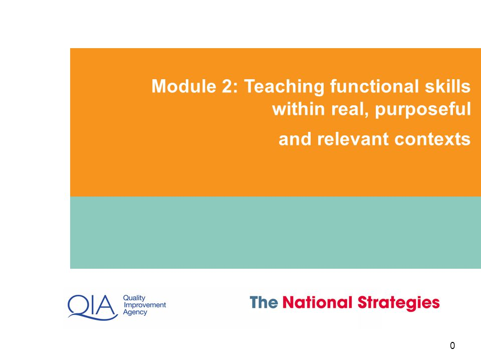 Module 2: Teaching functional skills within real, purposeful and relevant contexts 0
