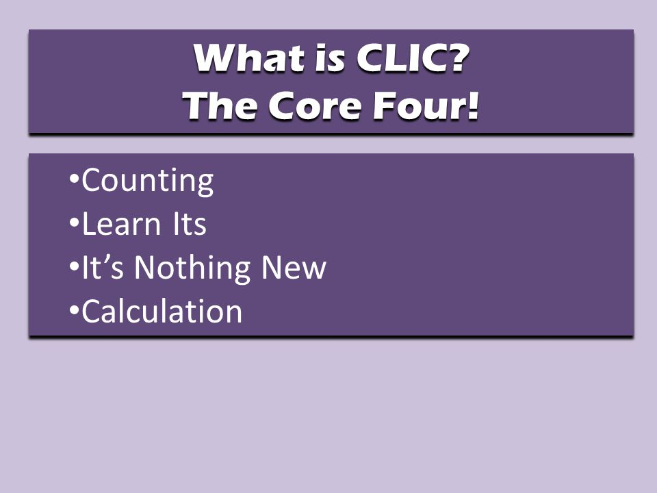 What is CLIC. The Core Four. What is CLIC. The Core Four.