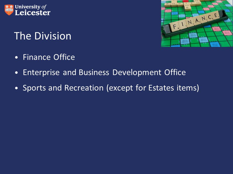 The Division Finance Office Enterprise and Business Development Office Sports and Recreation (except for Estates items)