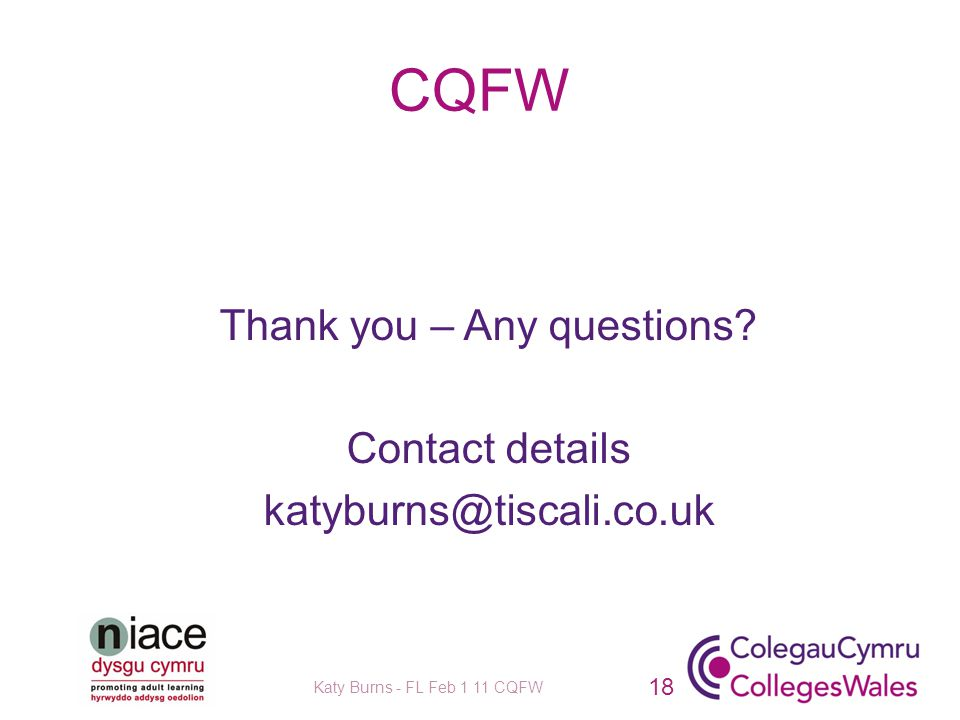 CQFW Thank you – Any questions.