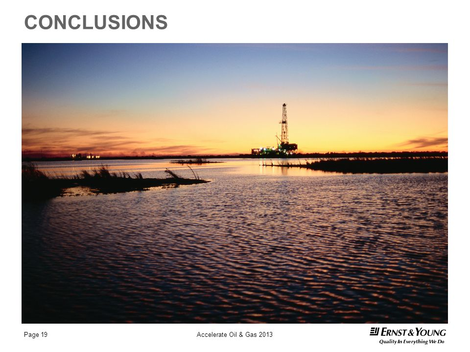 CONCLUSIONS Page 19Accelerate Oil & Gas 2013