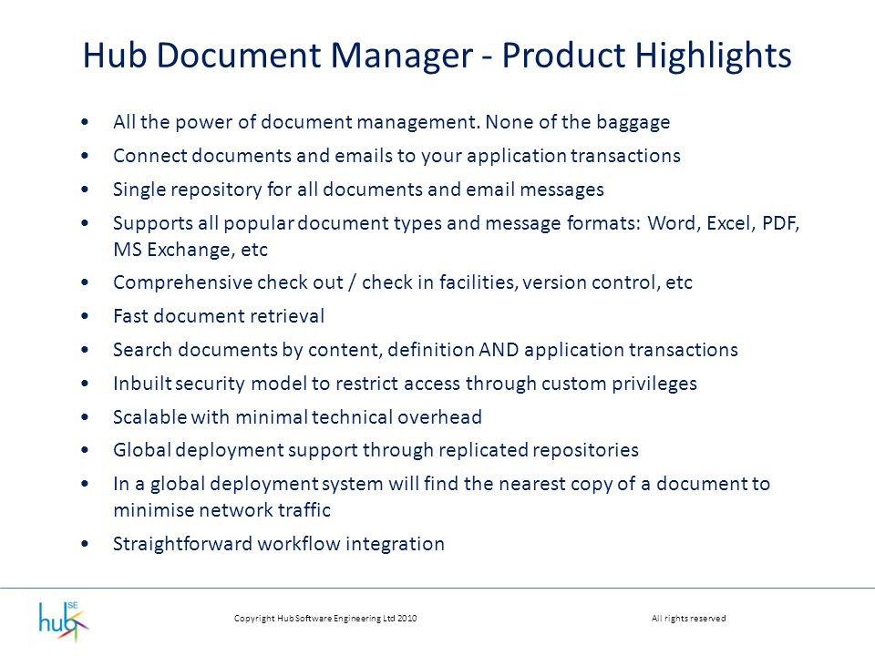 Copyright Hub Software Engineering Ltd 2010All rights reserved Hub Document Manager - Product Highlights All the power of document management.