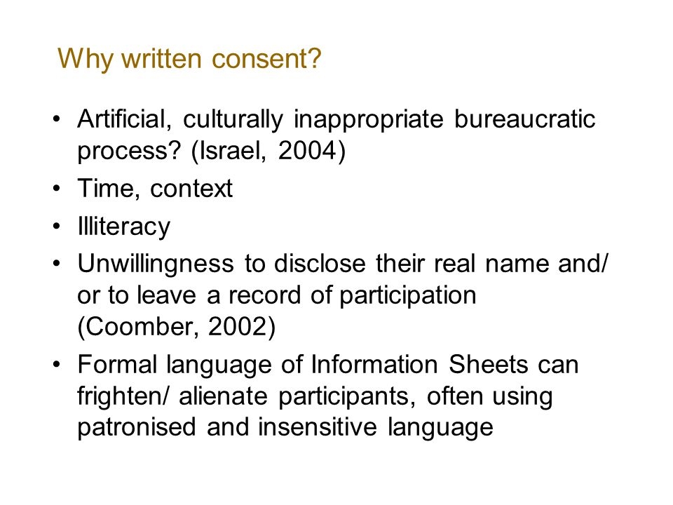 Why written consent. Artificial, culturally inappropriate bureaucratic process.