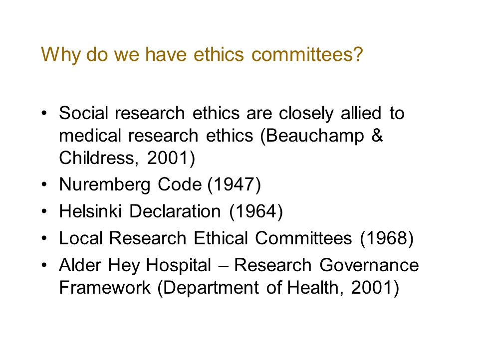 Why do we have ethics committees.