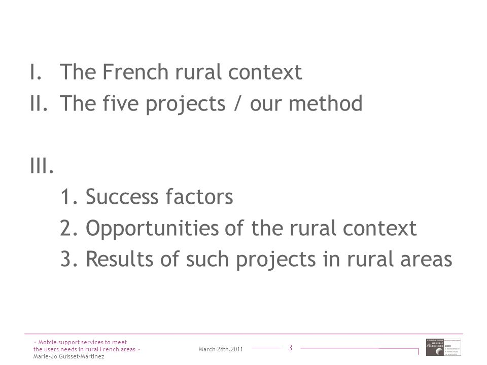 Titre présentation Sous titre Intervenant 3 I.The French rural context II.The five projects / our method III.
