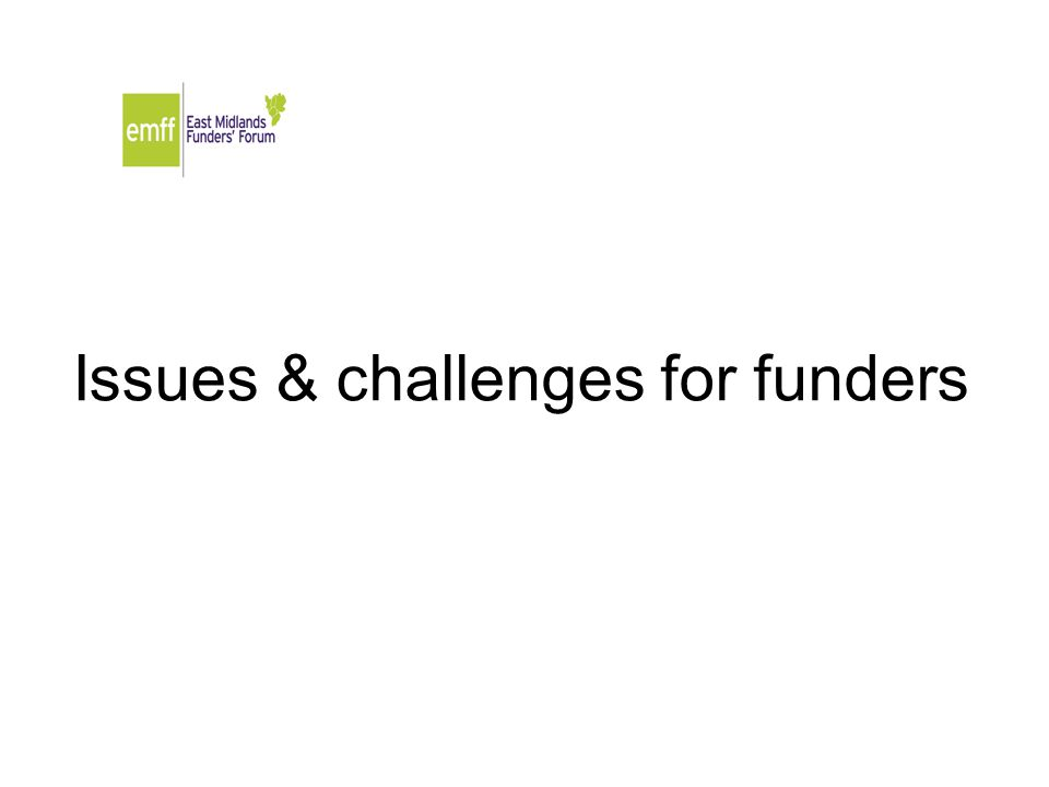 Issues & challenges for funders