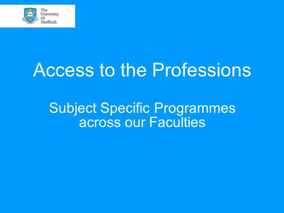 Access to the Professions Subject Specific Programmes across our Faculties