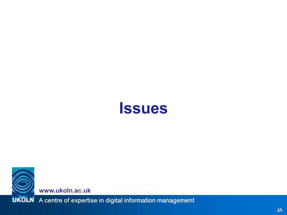A centre of expertise in digital information management www.ukoln.ac.uk Information Environment JA