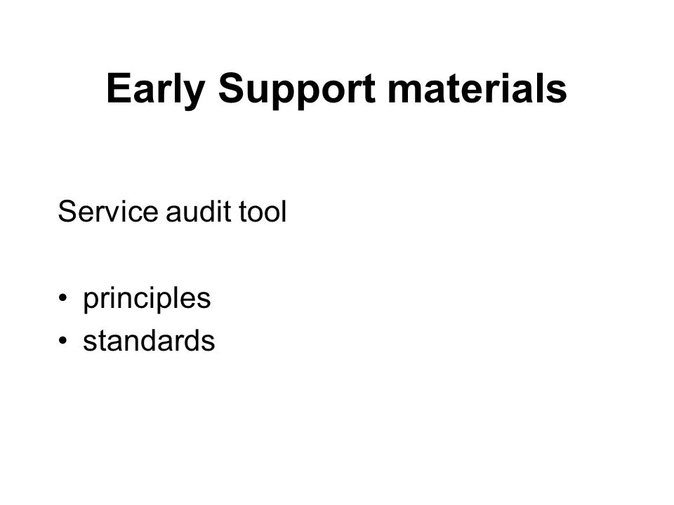 Early Support materials Service audit tool principles standards