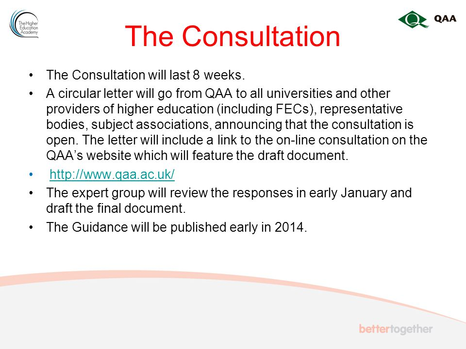 The Consultation The Consultation will last 8 weeks.