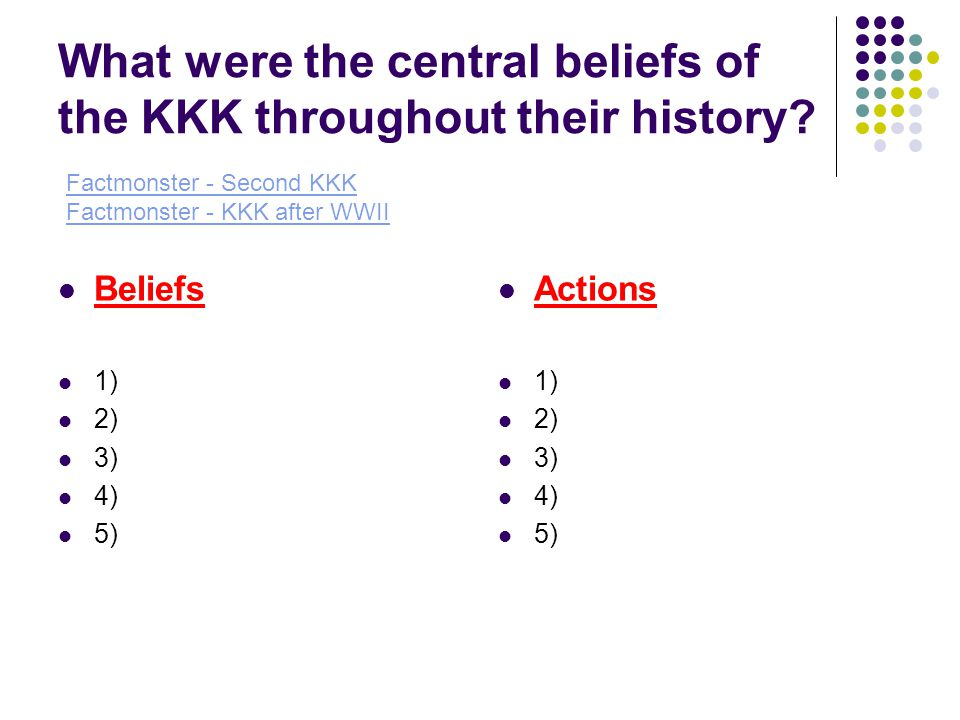 What were the central beliefs of the KKK throughout their history.