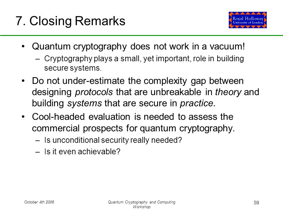 October 4th 2006Quantum Cryptography and Computing Workshop 59 7.