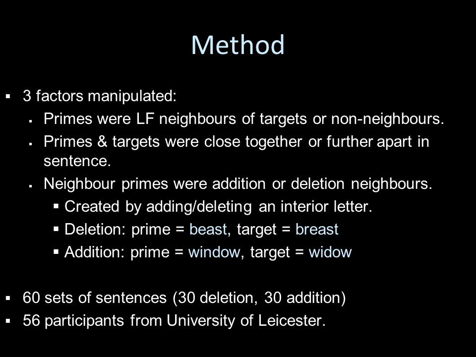   3 factors manipulated:   Primes were LF neighbours of targets or non-neighbours.
