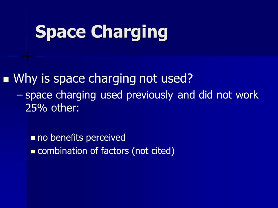 Space Charging Why is space charging not used.