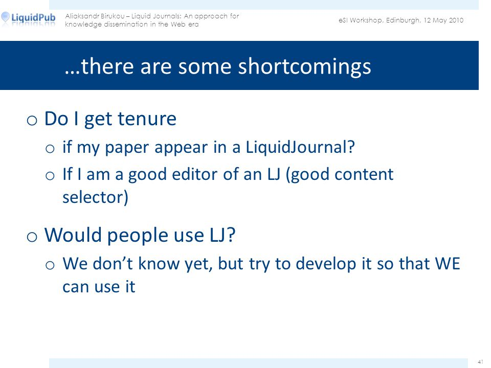 …there are some shortcomings o Do I get tenure o if my paper appear in a LiquidJournal.