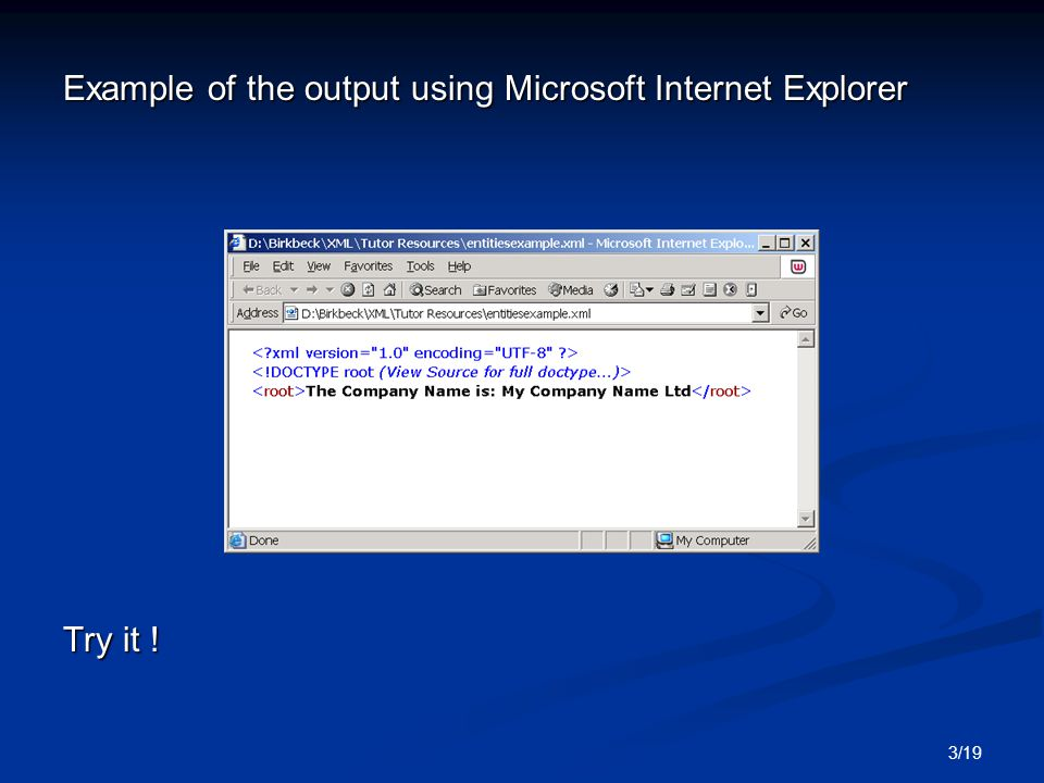 3/19 Example of the output using Microsoft Internet Explorer Try it !