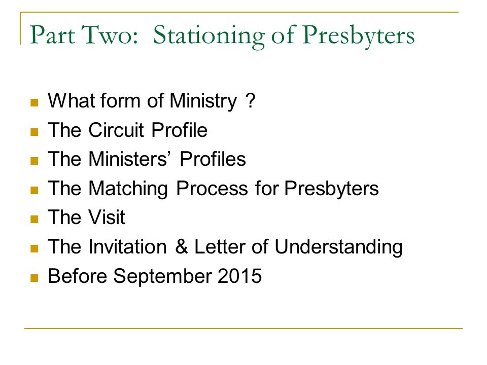 Part Two: Stationing of Presbyters What form of Ministry .
