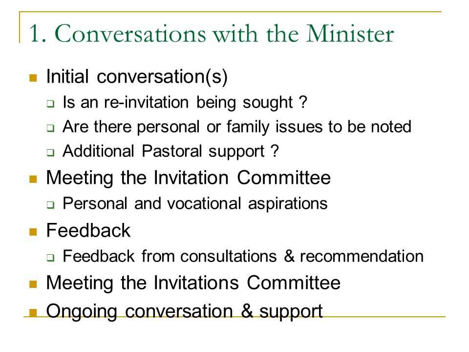 1. Conversations with the Minister Initial conversation(s)  Is an re-invitation being sought .