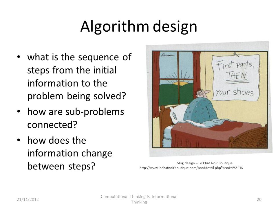 Algorithm design what is the sequence of steps from the initial information to the problem being solved.