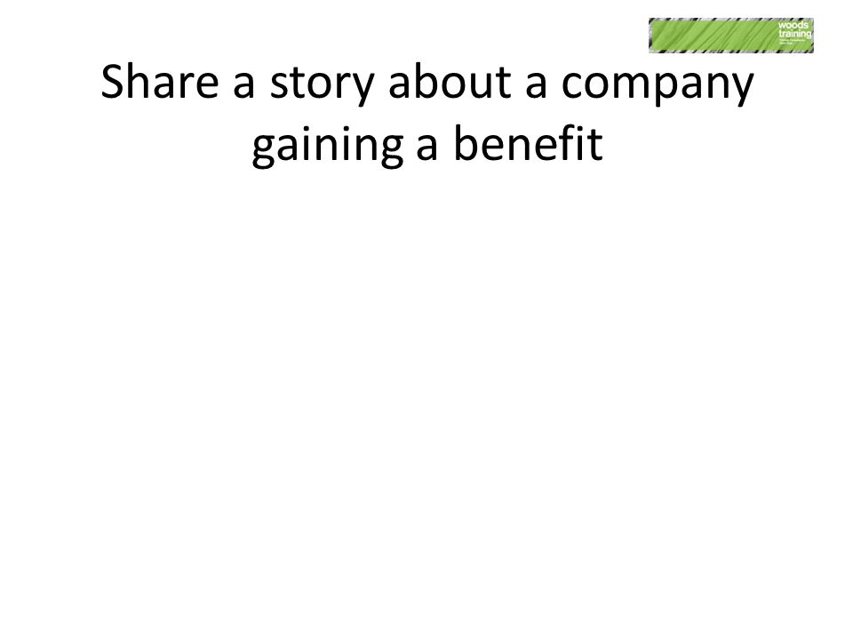 Share a story about a company gaining a benefit