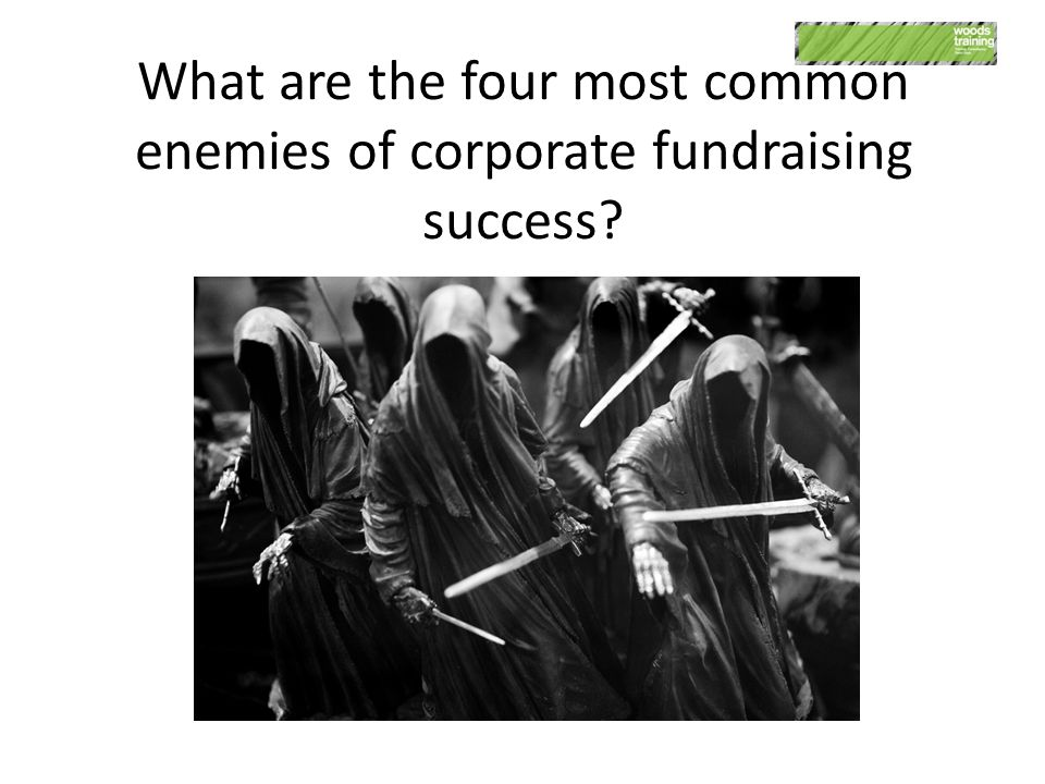 What are the four most common enemies of corporate fundraising success