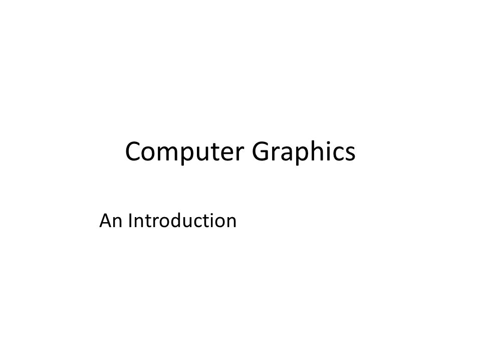 Computer Graphics An Introduction
