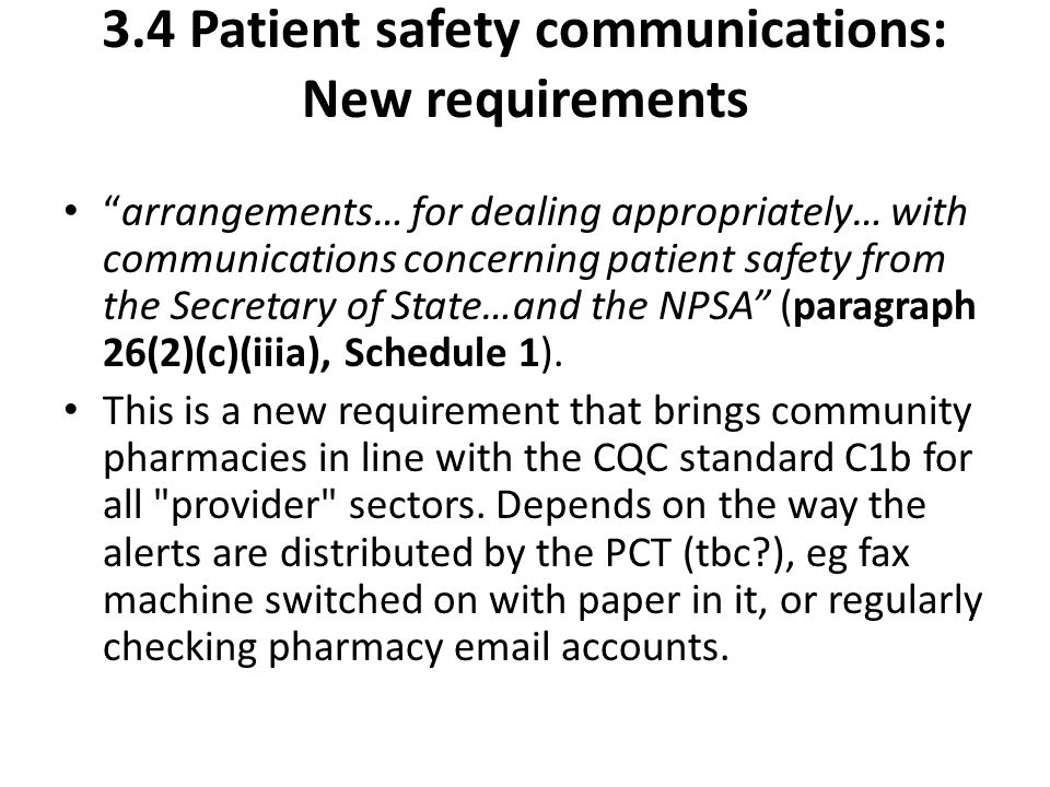 3.4 Patient safety communications: New requirements arrangements… for dealing appropriately… with communications concerning patient safety from the Secretary of State…and the NPSA (paragraph 26(2)(c)(iiia), Schedule 1).