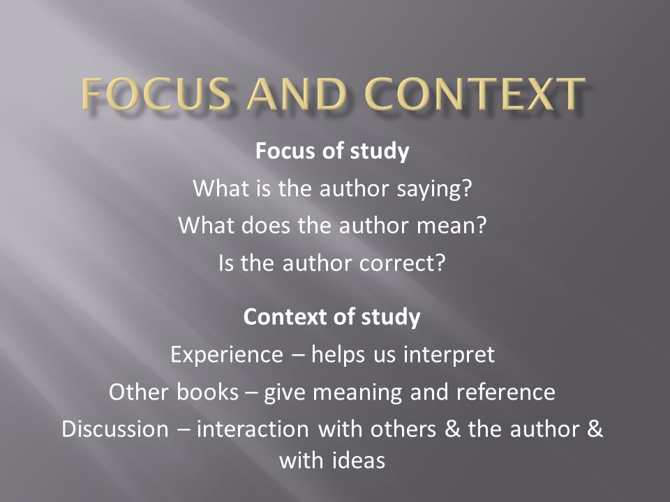 Focus of study What is the author saying. What does the author mean.