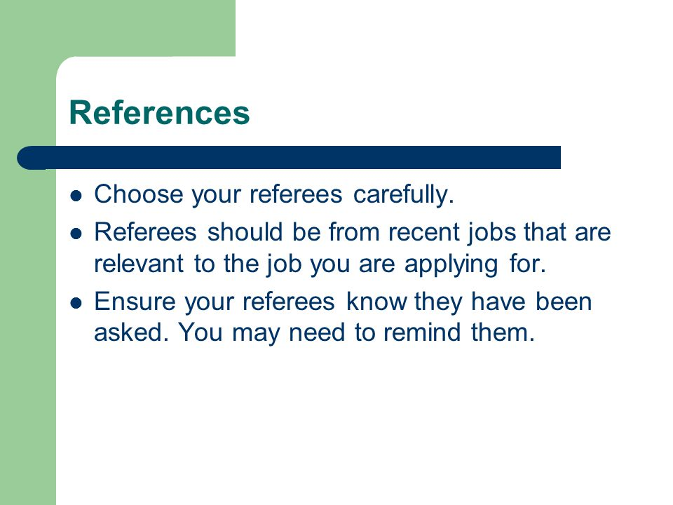 References Choose your referees carefully.