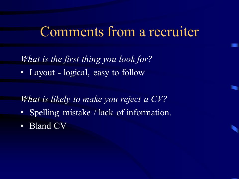 Comments from a recruiter What is the first thing you look for.