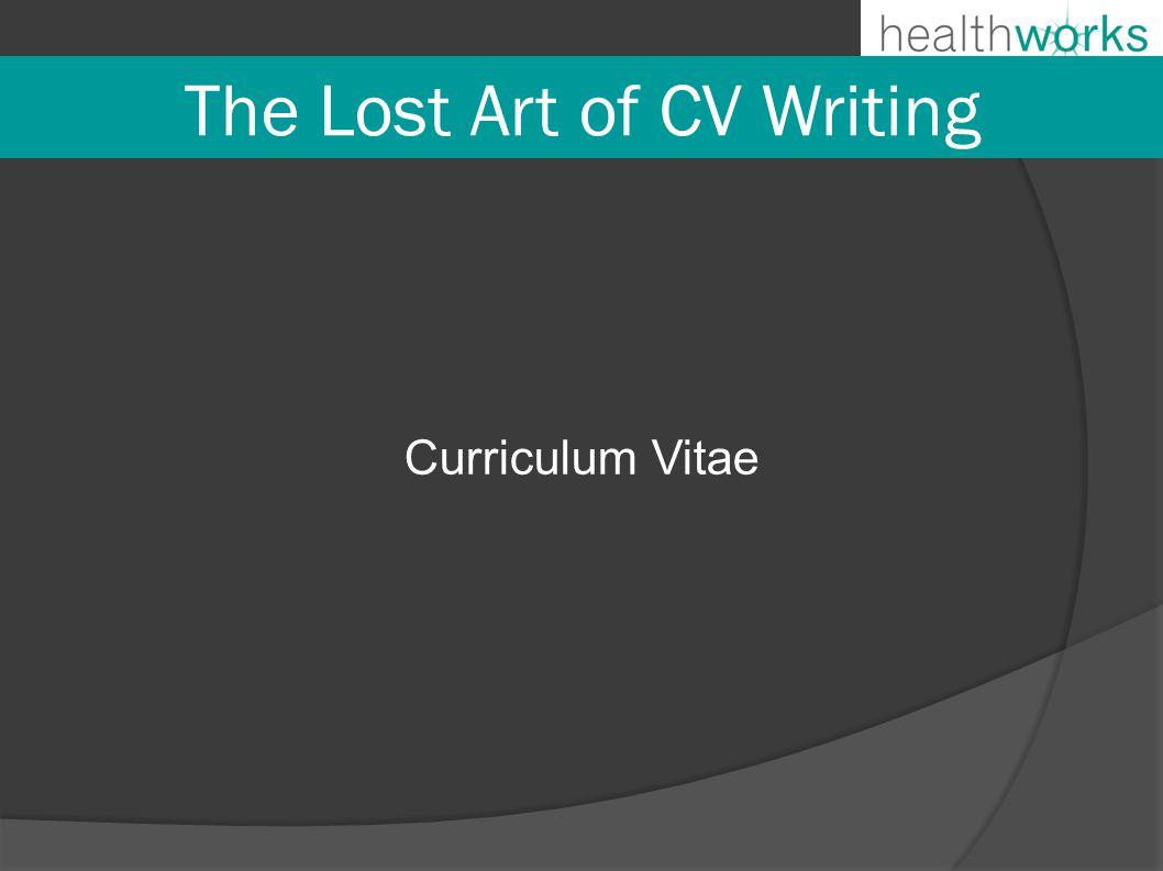 The Lost Art of CV Writing Curriculum Vitae