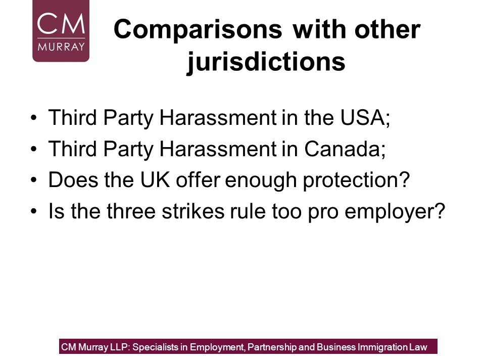 Comparisons with other jurisdictions Third Party Harassment in the USA; Third Party Harassment in Canada; Does the UK offer enough protection.